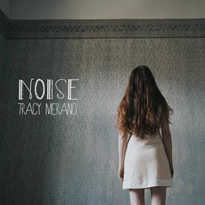 Tracy Merano – Noise