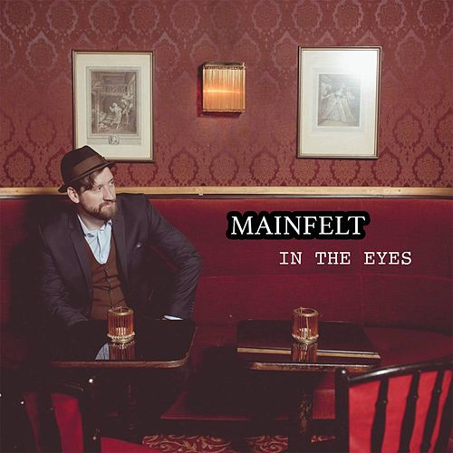 MAINFELT – IN THE EYES
