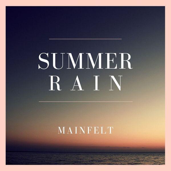 MAINFELT – SUMMER RAIN